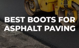 Best Boots for Asphalt Paving