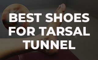 Best shoes for tarsal tunnel.